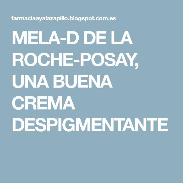 MELA-D DE LA ROCHE-POSAY, UNA BUENA CREMA DESPIGMENTANTE