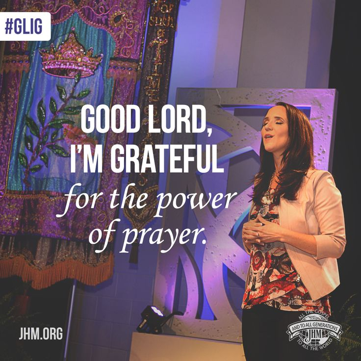 good lord im grateful for the power of prayer that strengthens our faith