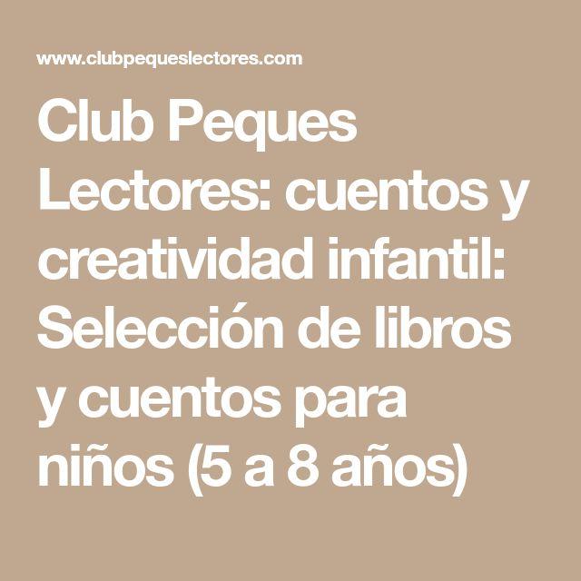 Club Peques Lectores: cuentos y creatividad infantil: Selección de libros y cuentos para niños (5 a 8 años)