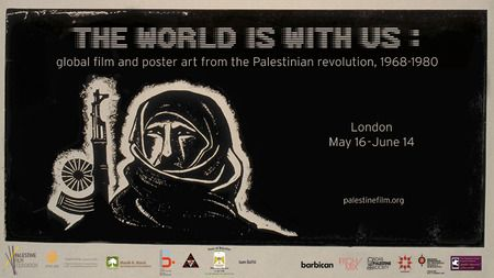 An Aesthetic Revolt: Two Panels on Poster Art and Rare Radical Film at Rich Mix, 35-47 Bethnal Green Road, London, E1 6LA, UK on May 26, 2014 at 6:15 pm - 10:15 pm. Artists, archivists, and scholars trace an illustrated course through works and histories featured in the exhibition The World is With Us: Global Film and Poster art from the Palestinian Revolution. Price: Standard: £10 Advance : £8 Category: Arts