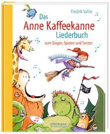 Das Anne Kaffeekanne Liederbuch. Ab 3 Jahren.