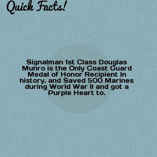 Quick Fact: Signalman 1st Class Douglas Munro is the Only