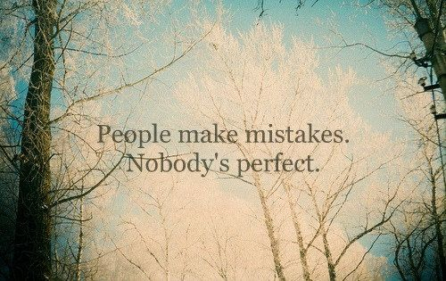 : Life Quotes, Relationships Quotes, Beaches Beautiful, Life Lessons, True, Truths, People Make Mistakes, Favorite Quotes, Nobody Perfect