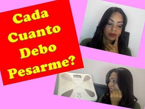 CADA CUANTO DEBO PESARME? - YouTube