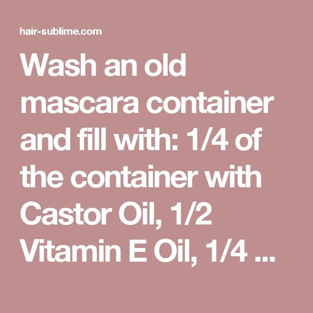 Wash an old mascara container and fill with: 1/4 of the container with Castor Oil, 1/2 Vitamin E Oil, 1/4 Aloe Vera Gel. Mix the concoction together as well as you can with your mascara wand, and apply a light layer to lashes (or brows) every night before bed. Castor oil thickens your lashes while aloe vera gel lengthens. Vitamin E accelerates length. Give it a month for results. - hair-sublime.com #F4F #vitamins #animals #vitaminA