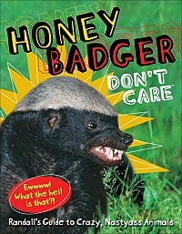 Great for any Crazy, Nastyass Honey Badger fans!