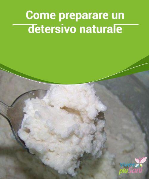 Come preparare un #detersivo naturale  #Ricetta per preparare in casa un detersivo #naturale per la lavatrice, solo con prodotti #ecologici e delicati.