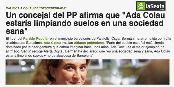 Ada Colau (@AdaColau) twitteó a las 3:35 p. m. on lun, mar 14, 2016: #EnUnaSociedadSana ser alcaldesa y fregar suelos es compatible. Ser machista y concejal no debería serlo