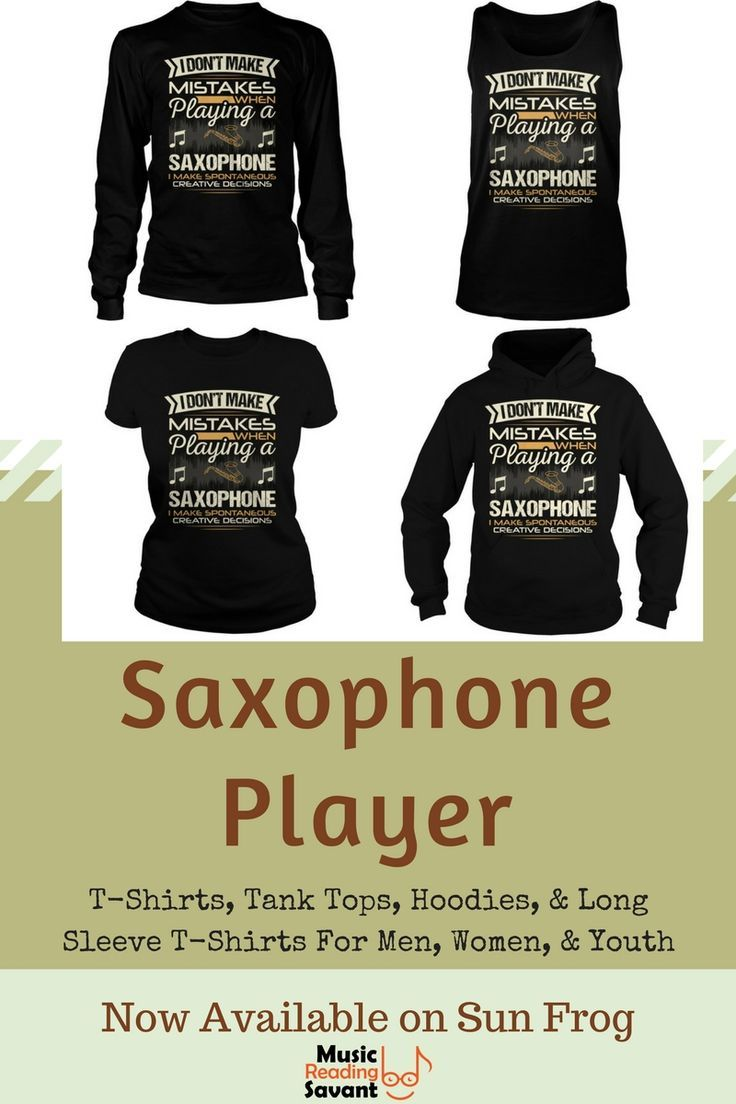 28182f1d I Don't Make Mistakes When Playing a Saxophone t-shirt from the Music  Reading Savant store!   Music T-Shirts Musicians   Music T-Shirts Funny    Music Gifts ...