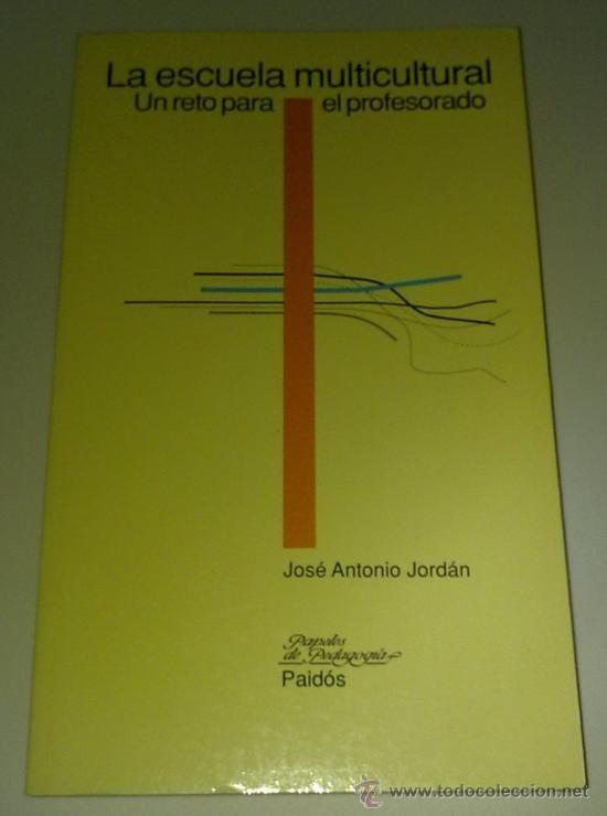 La escuela multicultural : Un reto para el profesorado, por José Antonio Jordán. L/Bc 37.03 JOR esc  http://almena.uva.es/search~S1*spi?/dMinor{226}ias/dminorias/1%2C77%2C200%2CB/frameset&FF=dminorias+educacion&4%2C%2C8