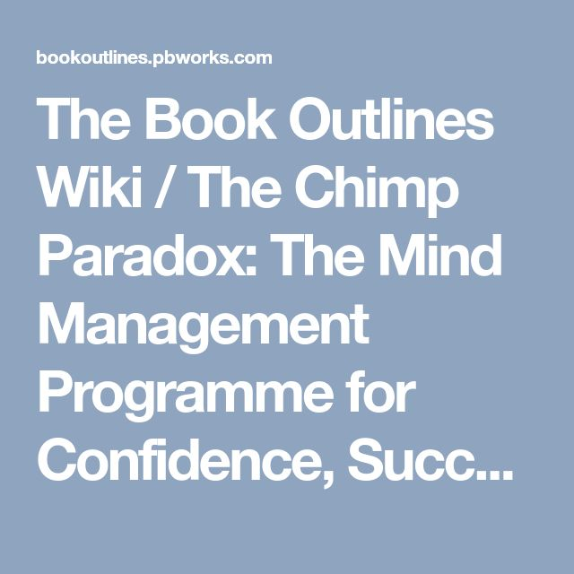 The Book Outlines Wiki / The Chimp Paradox: The Mind Management Programme for Confidence, Success and Happiness