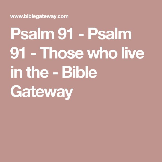 Psalm 91  - Psalm 91 - Those who live in the - Bible Gateway