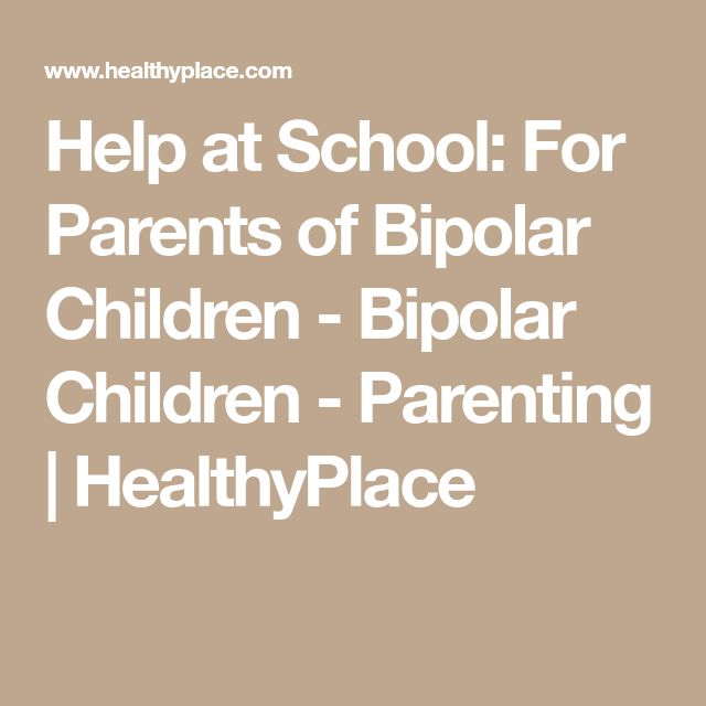 Help at School: For Parents of Bipolar Children - Bipolar Children - Parenting   HealthyPlace