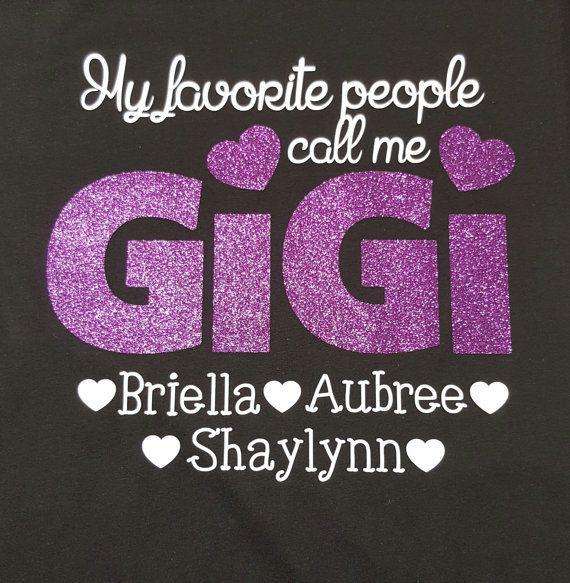 Gigi Shirt Grandma T Shirt My Favorite People by HomeGrownGift