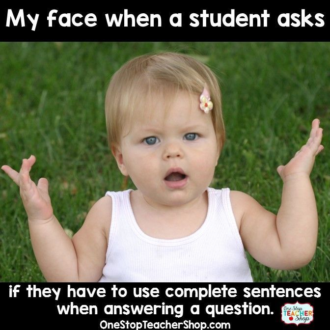 Teacher Humor.  When students ask if they have to write in complete sentences!  A blog post full of teacher humor.