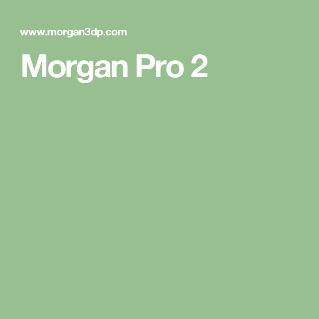 Morgan Pro 2