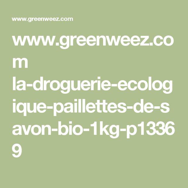 www.greenweez.com la-droguerie-ecologique-paillettes-de-savon-bio-1kg-p13369