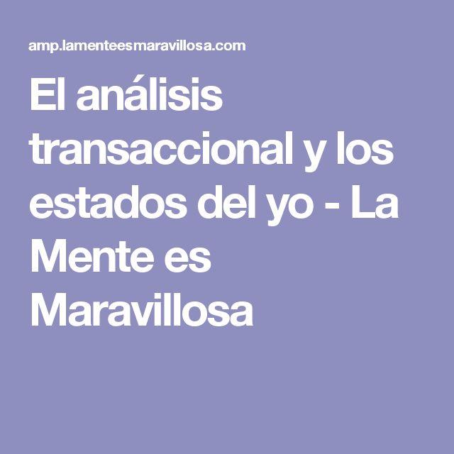 El análisis transaccional y los estados del yo - La Mente es Maravillosa