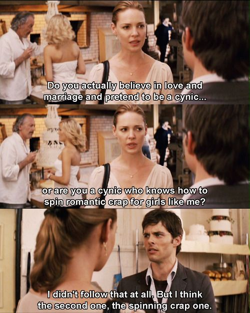 "27 Dresses... ""This is like I just found out my favorite love song was written about a sandwich"""