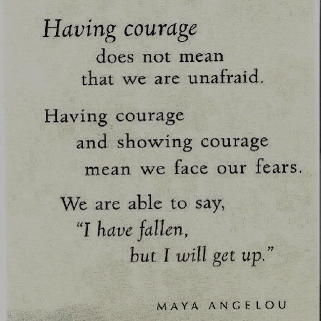 courage is amazing. we can all show a little by facing those fears. no one is completely unafraid of anything.