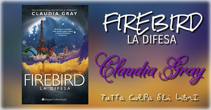 "Anteprima ""Firebird – La difesa"" di Claudia Gray #2 Firebird"