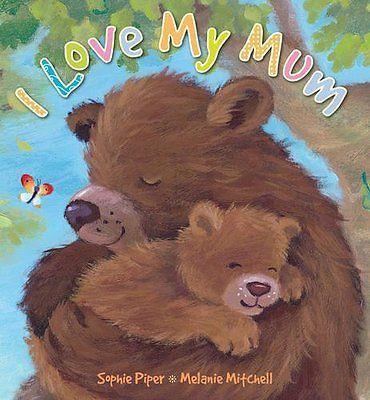 I Love My Mum By Sophie Piper,Melanie Mitchell