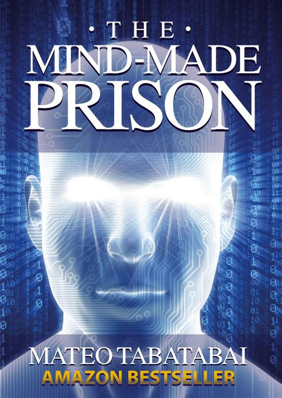 the mind made prison radical self help and personal transformation kindle editionby mateo tabatabai