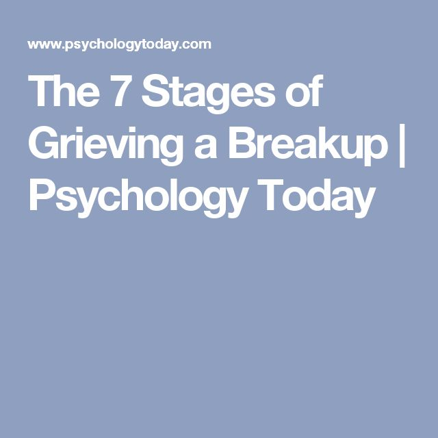 The 7 Stages of Grieving a Breakup | Psychology Today