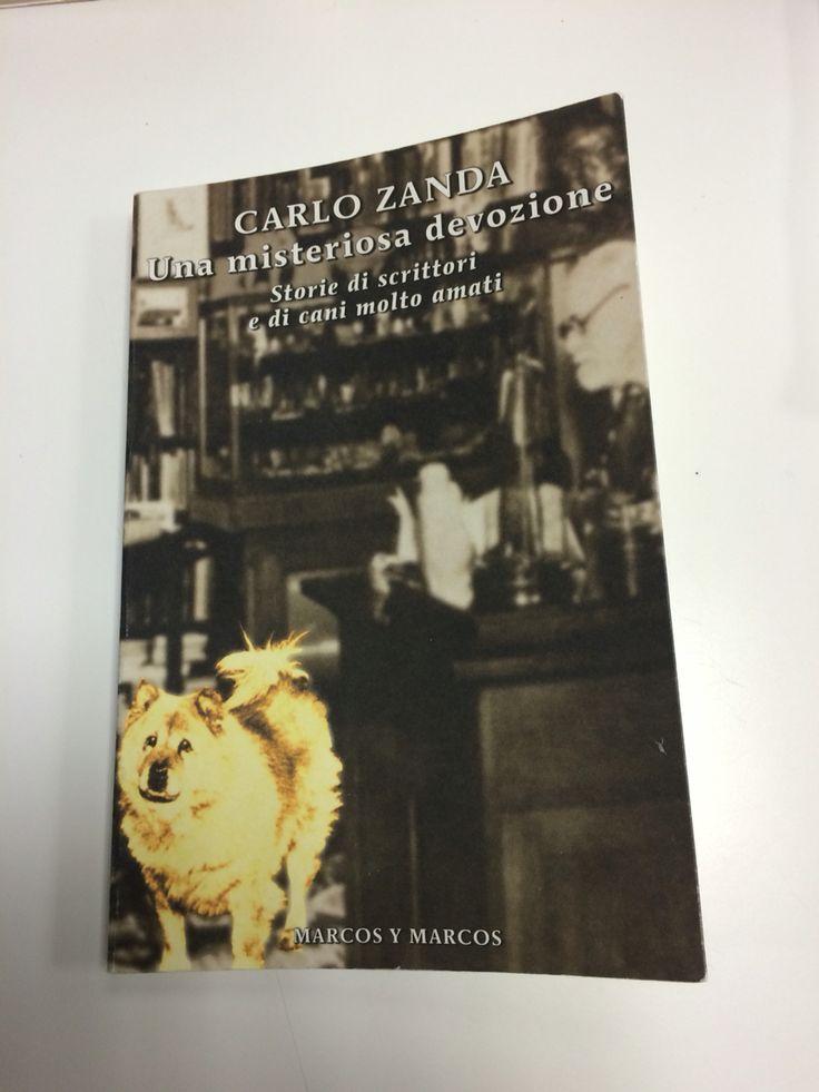 Carlo Zanda, Una misteriosa devozione - storie di scrittori e di cani molto amati (Novembre 2015)