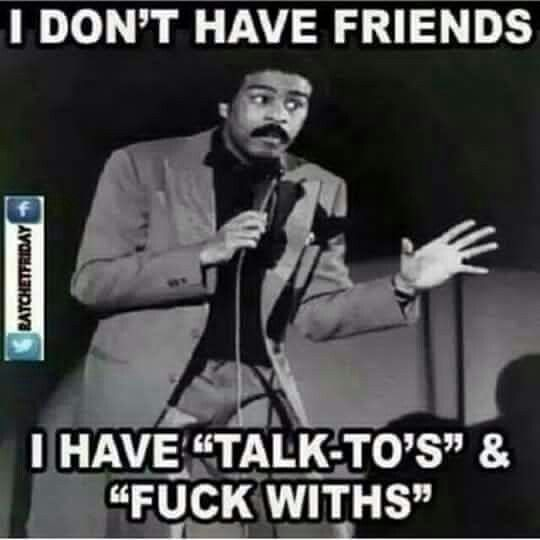 Richard Pryor probably would have said something like these