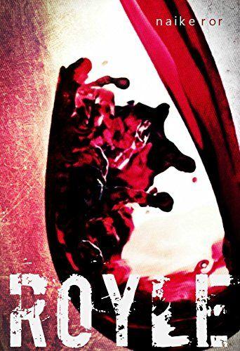 Royle (Serie R.u.d.e. Vol. 1) di [Ror, Naike]
