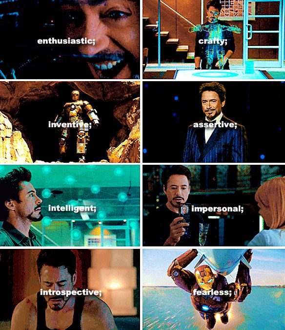 "Myers-Briggs meme: Tony Stark, ENTP -- ""The Visionary.""  Takes ""it can't be done"" as a personal challenge. Verbally quick. In-depth understanding of how to improve things. Prizes intelligence in self and others."