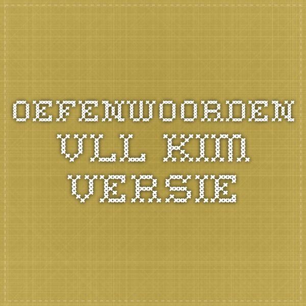 Oefenwoorden VLL Kim versie