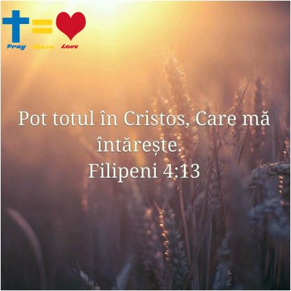 https://www.facebook.com/praysharelove/  Pot totul în Cristos, Care mă întărește. #Cristos #Christ #verse #God #Dumnezeu #praysharelove