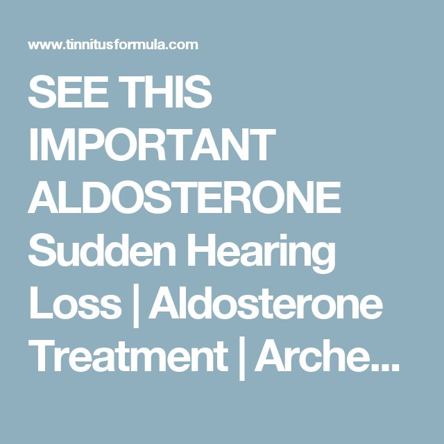 SEE THIS IMPORTANT ALDOSTERONE   Sudden Hearing Loss   Aldosterone Treatment   Arches Tinnitus Formula