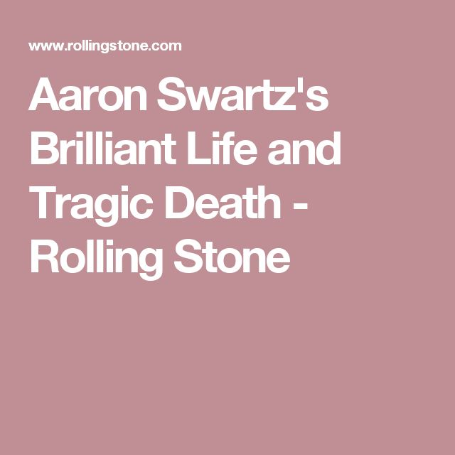 Aaron Swartz's Brilliant Life and Tragic Death - Rolling Stone