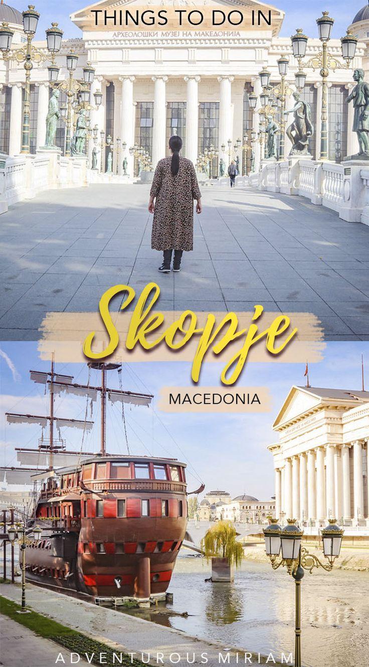 12 Fantastic Things To Do In Skopje North Macedonia In 2020 Stadte Reise Schone Orte Reisen