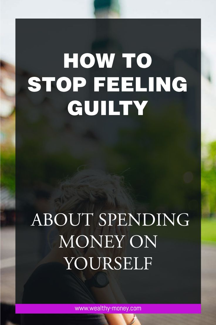 How to stop feeling guilty about spending money on yourself,