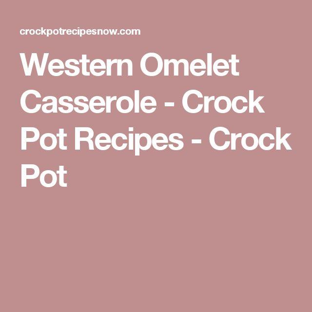 Western Omelet Casserole - Crock Pot Recipes - Crock Pot