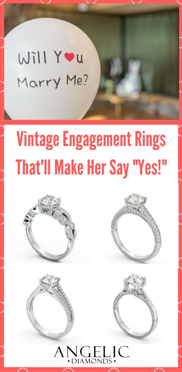 Beautiful Vintage Engagement Rings Thatu0027ll Definitely Make Her Say Yes!  Choose Her Perfect