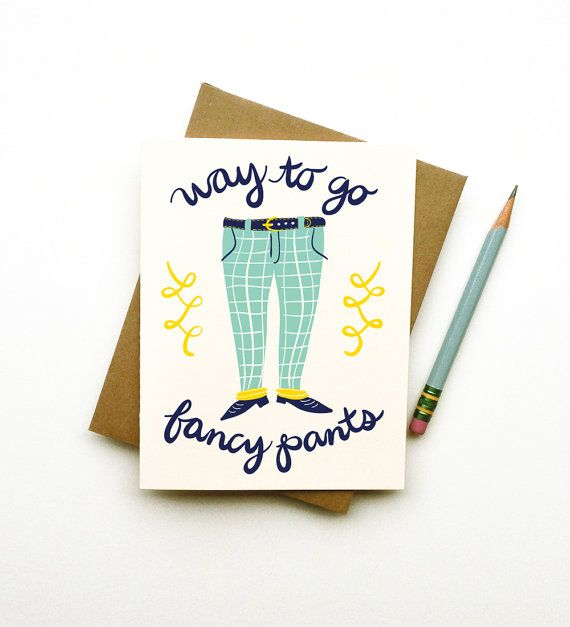 Way To Go Fancy Pants card calligraphy handwriting typography congratulations promotion new job graduation new home funny cute retro