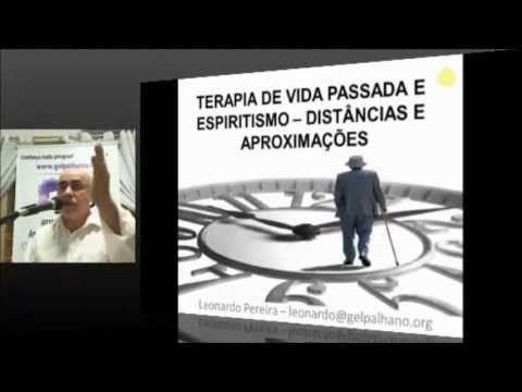 Terapia de vidas passadas e espiritismo   Distâncias e aproximações (Leo...