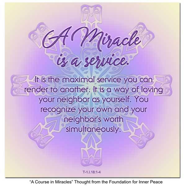Principle 18: A Miracle is a service.
