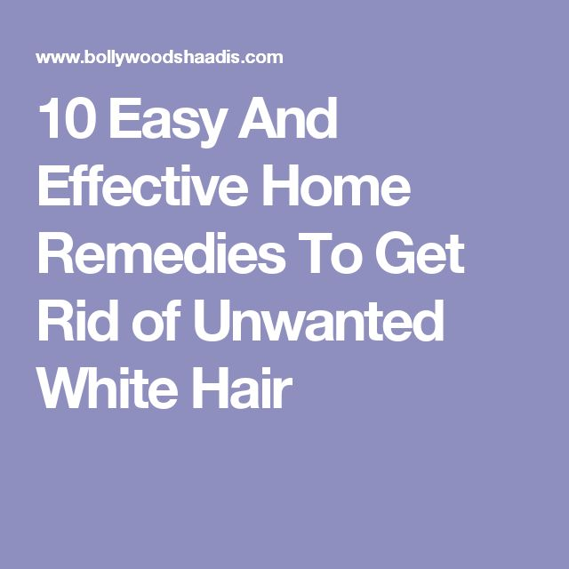 10 Easy And Effective Home Remedies To Get Rid of Unwanted White Hair