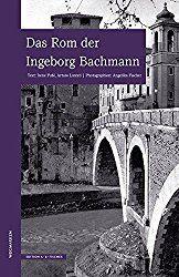 """""""Das Rom der Ingeborg Bachmann"""" A B Fischer 2015... Alles rund um Literatur, Musik und Film, die Kulturredakteur Ansgar Skoda genauer unter die Lupe nahm..."""