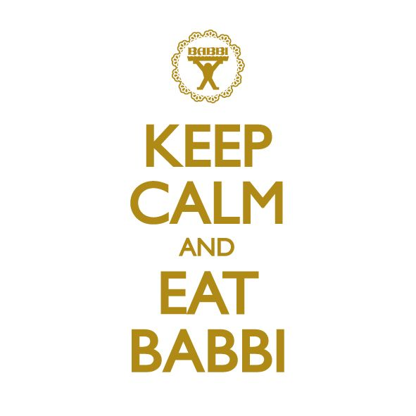 Keep Calm and Eat BABBI #keepcalm #babbi #babbisrl