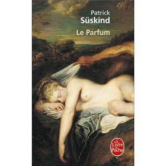 Le parfum , Histoire d'un meurtrier de Patrick Süskind