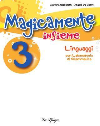 Magicamente Insieme 3 linguaggi  MMaarriilleennaa CCaappppeelllleettttii -- AAnnggeelloo DDee GGiiaannnnii