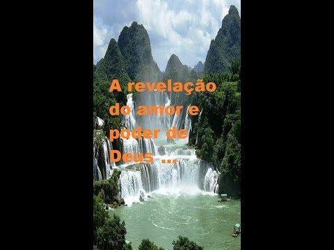 A REVELAÇÃO DO AMOR E PODER DE DEUS. - Devoção Mauro Prado
