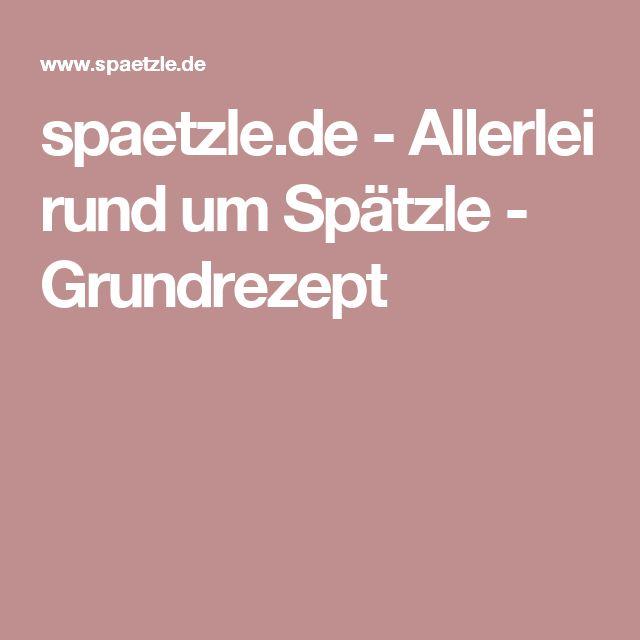 spaetzle.de - Allerlei rund um Spätzle - Grundrezept